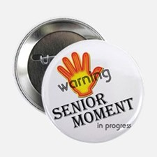 "senior moment in progress 2.25"" Button (10 pack)"