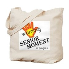 senior moment in progress Tote Bag