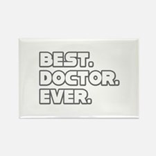 """Best. Doctor. Ever."" Rectangle Magnet"