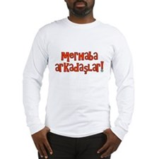 Hello Friends Turkish Long Sleeve T-Shirt