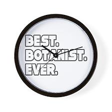 """Best. Botanist. Ever."" Wall Clock"