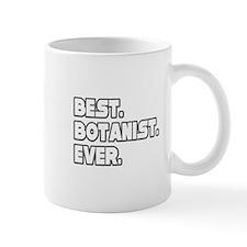 """""""Best. Botanist. Ever."""" Small Mug"""