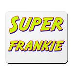 Super frankie Mousepad