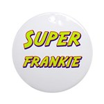 Super frankie Ornament (Round)