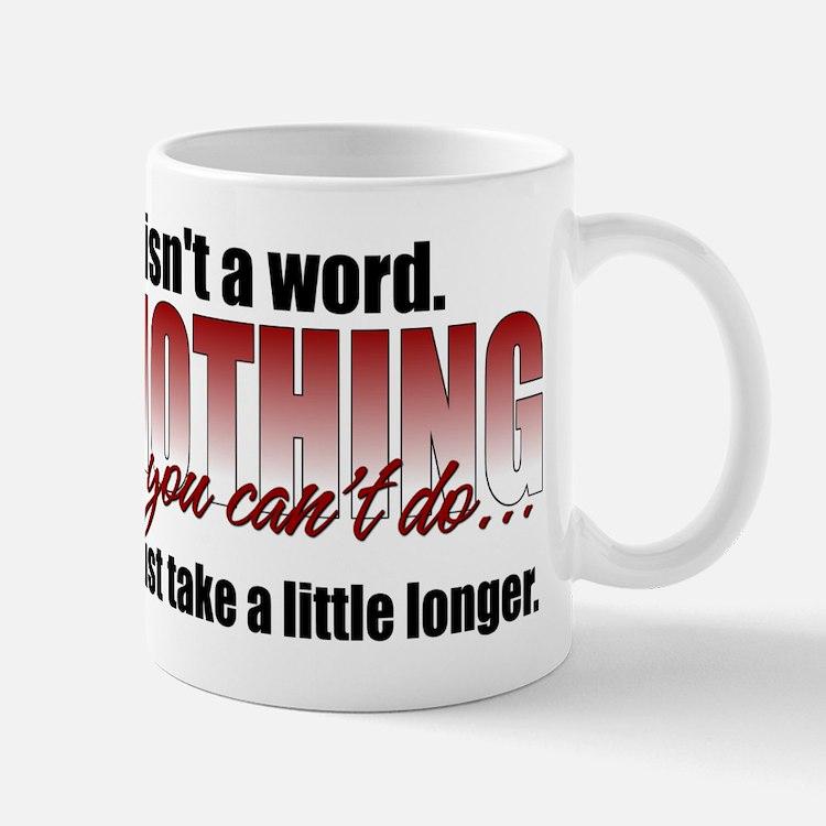 Can't Isn't A Word Mug