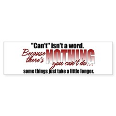 Can't Isn't A Word Sticker (Bumper)