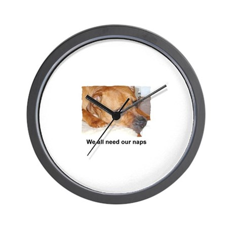 WE ALL NEED OUR NAPS Wall Clock