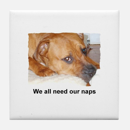 WE ALL NEED OUR NAPS Tile Coaster