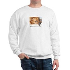 WE ALL NEED OUR NAPS Sweatshirt