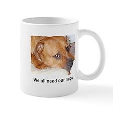 WE ALL NEED OUR NAPS Mug