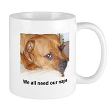 WE ALL NEED OUR NAPS Small Mugs