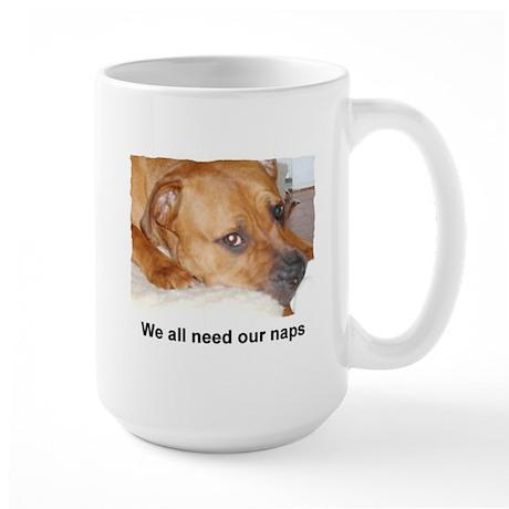 WE ALL NEED OUR NAPS Large Mug