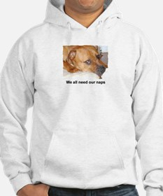 WE ALL NEED OUR NAPS Hoodie