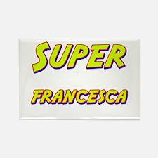 Super francesca Rectangle Magnet