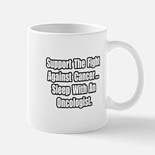 """Oncologist Joke Shirt"" Mug"