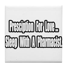 """""""Sleep With a Pharmacist"""" Tile Coaster"""