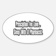 """""""Sleep With a Pharmacist"""" Oval Decal"""