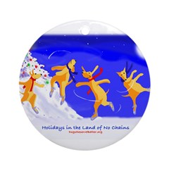 Holidays in the Land of No Ch Ornament (Round)
