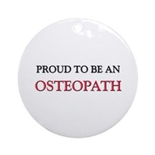 Proud To Be A OSTEOPATH Ornament (Round)