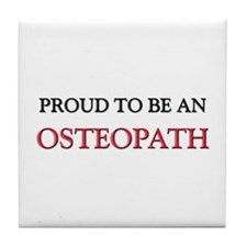 Proud To Be A OSTEOPATH Tile Coaster