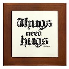 Thugs need Hugs ~ Framed Tile