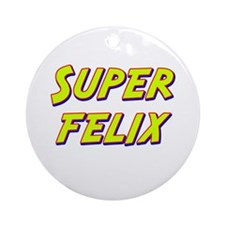 Super felix Ornament (Round)