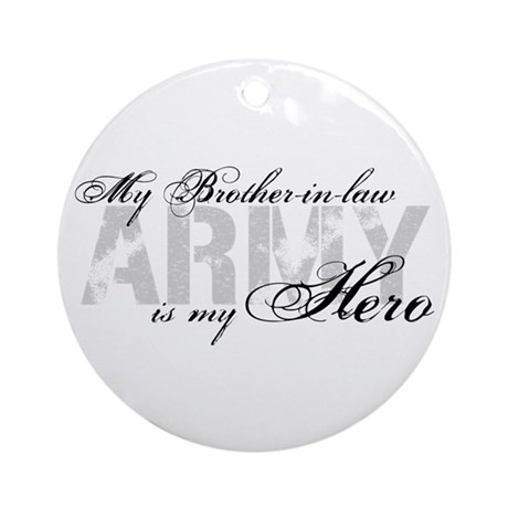 Brother-in-law is my Hero ARMY Ornament (Round)