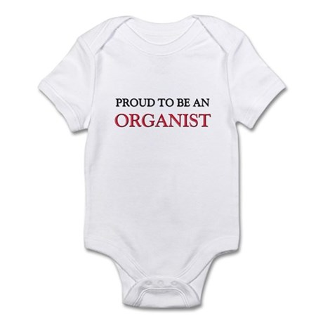 Proud To Be A ORGANIST Infant Bodysuit