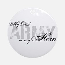 Dad is my Hero ARMY Ornament (Round)