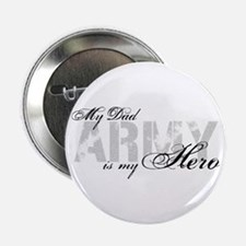 """Dad is my Hero ARMY 2.25"""" Button"""