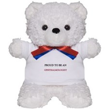 Proud To Be A OPHTHALMOLOGIST Teddy Bear