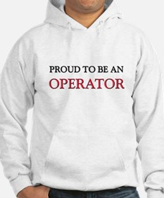 Proud To Be A OPERATOR Hoodie
