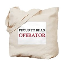 Proud To Be A OPERATOR Tote Bag
