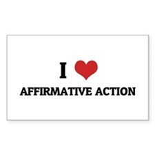 I Love Affirmative Action Rectangle Decal