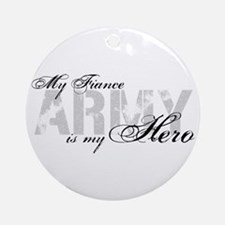 Fiance is my Hero ARMY Ornament (Round)