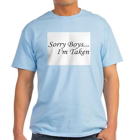 Sorry Boys...I'm Taken Light T-Shirt
