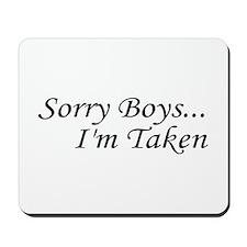 Sorry Boys...I'm Taken Mousepad
