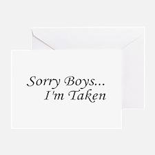 Sorry Boys...I'm Taken Greeting Card