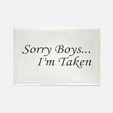 Sorry Boys...I'm Taken Rectangle Magnet