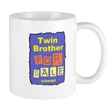 TWIN BROTHER FOR SALE T-SHIRT Mug