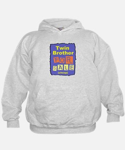 TWIN BROTHER FOR SALE T-SHIRT Hoodie