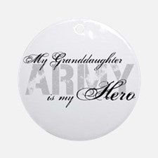 Granddaughter is my Hero ARMY Ornament (Round)