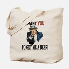 I want you to get me a beer Tote Bag