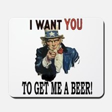 I want you to get me a beer Mousepad