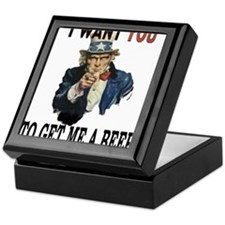 I want you to get me a beer Keepsake Box