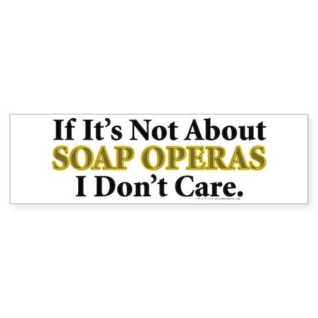 Soap Operas Bumper Sticker