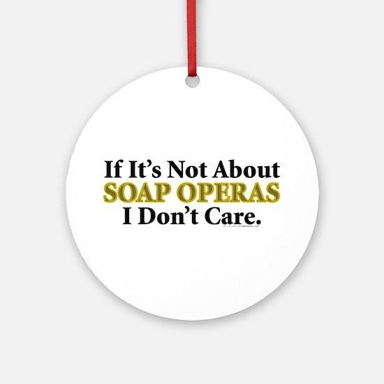 Soap Operas Ornament (Round)