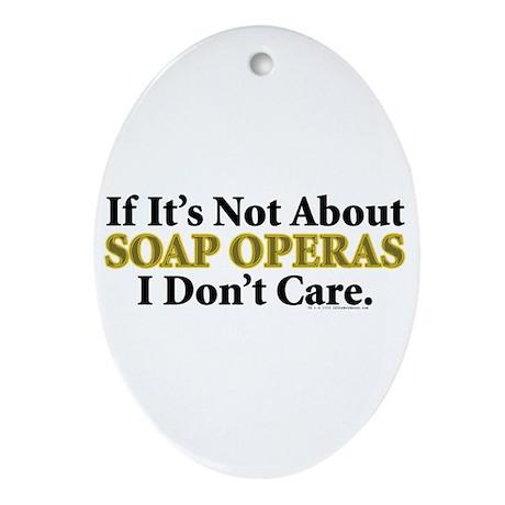 Soap Operas Oval Ornament