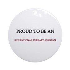 Proud To Be A OCCUPATIONAL THERAPY ASSISTANT Ornam