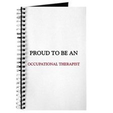 Proud To Be A OCCUPATIONAL THERAPIST Journal